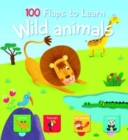 100 Flaps to Learn: Wild Animals - Book