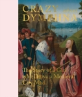 Crazy about Dymphna : The Story of a Girl who Drove a Medieval City Mad - Book