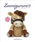 Zoomigurumi 9 : 15 Cute Amigurumi Patterns by 12 Great Designers - Book