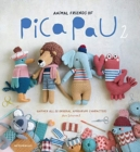 Animal Friends of Pica Pau 2 : Gather All 20 Original Amigurumi Characters - Book