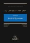 EU Competition Law, Volume 6: Vertical Restraints - Book