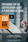 Preparing for ISO Certification Audit - A Plain English Guide : A step-by-step handbook for ISO practitioners in small businesses - eBook