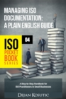 Managing ISO Documentation - A Plain English Guide : A Step-by-Step Handbook for ISO Practitioners in Small Businesses - eBook