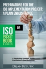 Preparations for the ISO Implementation Project - A Plain English Guide : A Step-by-Step Handbook for ISO Practitioners in Small Businesses - eBook