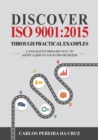 Discover ISO 9001:2015 Through Practical Examples : A Straightforward Way to Adapt a QMS to Your Own Business - eBook