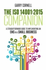 The ISO 14001:2015 Companion : A Straightforward Guide to Implementing an EMS in a Small Business - eBook