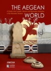 The Aegean World : A Guide to the Cycladic, Minoan and Mycenaean Antiquities in the Ashmolean Museum - Book