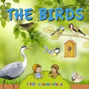The birds (Audio content) : Learn All There Is to Know About These Animals! - eBook