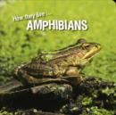 How they live... Amphibians : Learn All There Is to Know About These Animals! - eBook