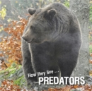 How they live... Predators : Learn All There Is to Know About These Animals! - eBook