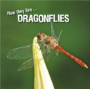 How they live... Dragonflies : Learn All There Is to Know About These Animals! - eBook