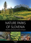Nature Parks of Slovenia : Nature Parks, Selected Unprotected Areas & Geoparks - Book
