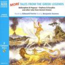 More Tales from the Greek Legends : Bellerophon and The Chimera, Orpheus and Eurydice, Narcissus and Echo and Other Tales - Book