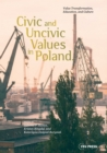 Civic and Uncivic Values in Poland - Book