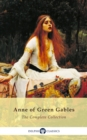 Complete Anne of Green Gables Collection (Delphi Classics) - eBook