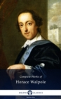 Delphi Complete Works of Horace Walpole (Illustrated) - eBook