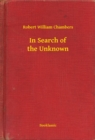 In Search of the Unknown - eBook