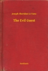 The Evil Guest - eBook