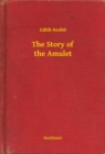 The Story of the Amulet - eBook