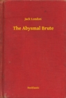 The Abysmal Brute - eBook