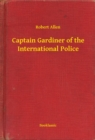 Captain Gardiner of the International Police - eBook