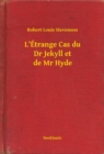 L'Etrange Cas du Dr Jekyll et de Mr Hyde - eBook