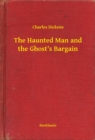The Haunted Man and the Ghost's Bargain - eBook