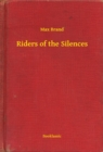 Riders of the Silences - eBook