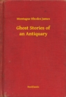 Ghost Stories of an Antiquary - eBook