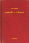 Juvenilia - Volume I - eBook