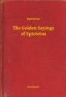 The Golden Sayings of Epictetus - eBook