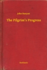 The Pilgrim's Progress - eBook