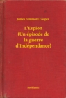 L'Espion (Un episode de la guerre d'Independance) - eBook
