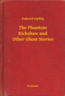 The Phantom Rickshaw and Other Ghost Stories - eBook