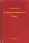 La Dame de Monsoreau - Tome I - eBook