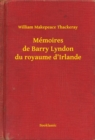 Memoires de Barry Lyndon du royaume d'Irlande - eBook