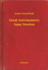 Great Astronomers: Isaac Newton - eBook