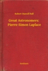 Great Astronomers:  Pierre-Simon Laplace - eBook
