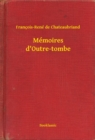 Memoires d'Outre-tombe - eBook