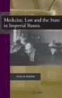 Medicine, Law and the State in Imperial Russia - Book
