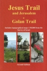 Jesus Trail & Jerusalem - The Golan Trail : Two trails in one ultralight guide - Book