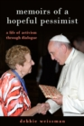 Memoirs of a Hopeful Pessimist : A Life of Activism through Dialogue - Book