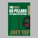 The BaZi 60 Pillars Life Analysis Method - BING Yang Fire - eBook