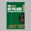 The BaZi 60 Pillars Life Analysis Method - DING Yin Fire - eBook