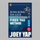 Xuan Kong Da Gua 64 Gua Transformation Analysis : Fixed Yao Method - eBook