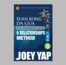 Xuan Kong Da Gua 64 Gua Transformation Analysis : 6 Relationships Method - eBook