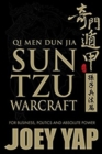 Qi Men Dun Jia Sun Tzu Warcraft : For Business, Politics & Absolute Power - Book