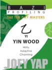 Yi Yin Wood : Witty, Adaptive, Charming - Book