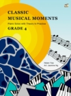 Classic Musical Moments with Theory In Practice Grade 4 - Book