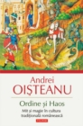 Ordine si Haos. Mit si magie in cultura traditionala romaneasca - eBook